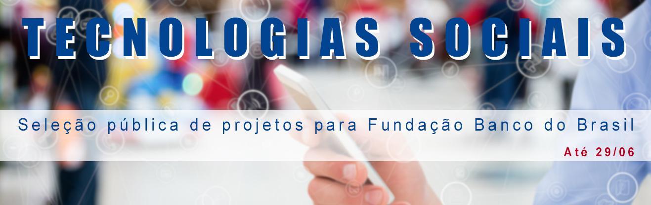 Fundação BB lança edital para projetos com tema