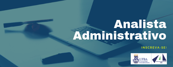 EAUFBA seleciona Analista Administrativo - ATUALIZADO em 16/09/2019