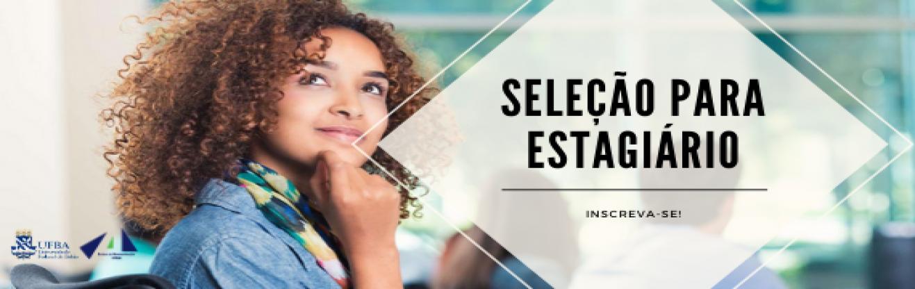 Escola de Administração da UFBA seleciona estagiário - ATUALIZADO no dia 11/02/2020