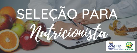 CECANE/UFBA abre seleção para Nutricionista - ATUALIZADO em 10/07/2020