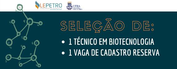 LEPETRO/UFBA abre seleção para Técnico em Biotecnologia