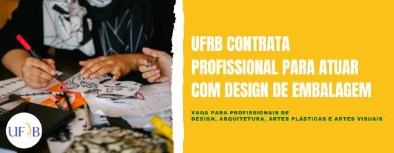 UFRB contrata profissional para atuar com design de embalagem - ATUALIZADO em 06/11/2020