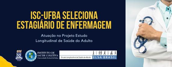 ISC-UFBA SELECIONA ESTAGIÁRIO DE ENFERMAGEM - ATUALIZADO em 19/11/2020
